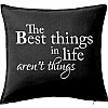 The best things in life aren´t things - púði